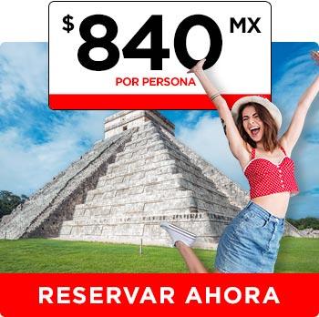 Chichén Itzá por solo 840 pesos buen fin