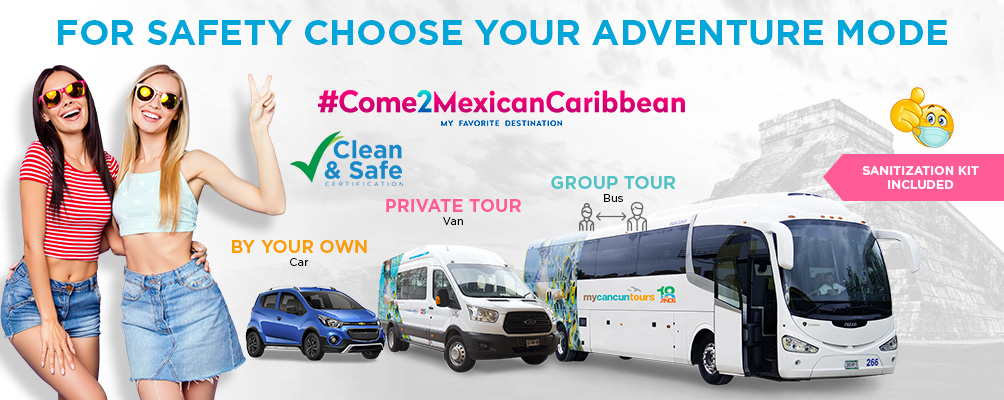 Clean and Safe Tours, choose your adventure mode #Come2MexicanCaribbean