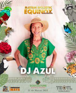 DJ Azul, participante del equinoccio 2021 en Cobá